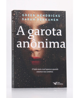 A Garota Anônima | Greer Hendricks & Sarah Pekkanen