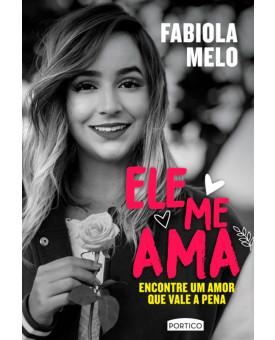 Ele me Ama | Fabiola Melo
