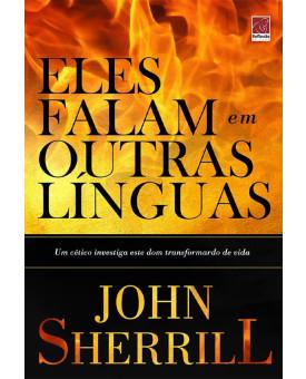 Eles Falam em Outras Línguas | John Sherrill