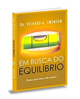 Em Busca do Equilíbrio | Dr. Richard A. Swenson