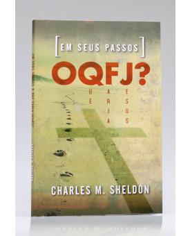 Em Seus Passos O Que Faria Jesus? | Carles M. Sheldon