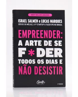 Empreender: A Arte de se Foder Todos os Dias e Não Desistir | Israel Salmen e Lucas Marques