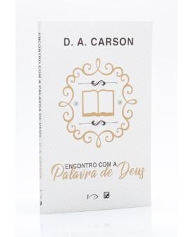 Encontro com a Palavra de Deus | D. A. Carson