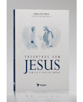 Encontros com Jesus | Carlito Paes