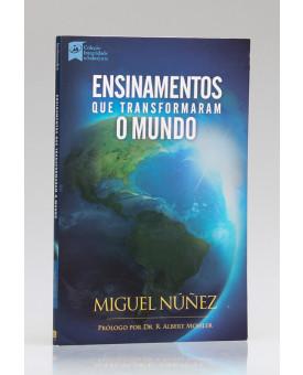 Ensinamentos que Transformaram o Mundo | Miguel Núñez