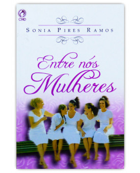 Entre nós Mulheres | Sonia Pires Ramos