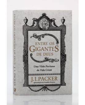 Entre os Gigantes de Deus | J. I. Packer