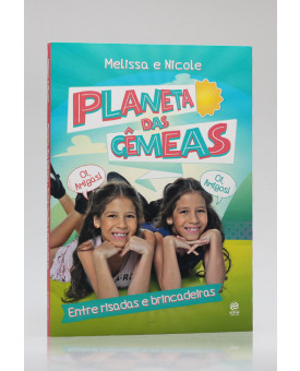 Planeta das Gêmeas | Entre Risadas e Brincadeiras | Melissa e Nicole
