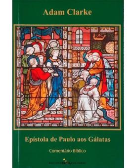 Epístolas de Paulo aos Gálatas | Adam Clarke