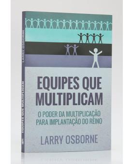 Equipes que Multiplicam | Larry Osborne