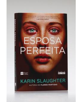Esposa Perfeita | Karin Slaughter