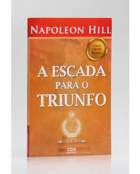 A Escada Para o Triunfo | Napoleon Hill