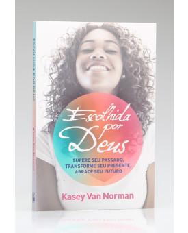 Escolhida por Deus | Kasey Van Norman