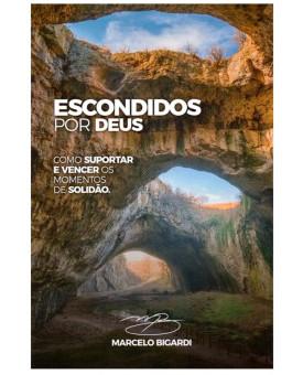 Escondidos por Deus | Marcelo Bigardi