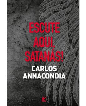 Escute aqui, Satanás!   Carlos Annacondia