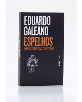 Espelhos | Edição de Bolso | Eduardo Galeano