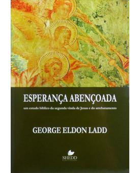 Esperança Abençoada | Geore Eldon Ladd