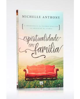 Espiritualidade em Família | Michelle Anthony