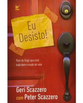 Eu Desisto! | Geri Scazzero e Peter Scazzero