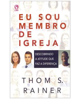 Eu Sou Membro de Igreja | Thom S. Rainer