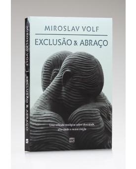 Exclusão & Abraço | Miroslav Volf
