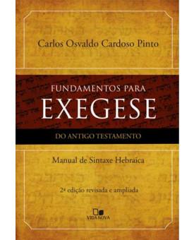 Fundamentos Para Exegese Do Antigo Testamento | Carlos Osvaldo Cardoso Pinto