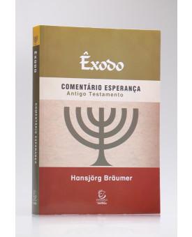 Comentário Esperança | Êxodo | Antigo Testamento | Hansjörg Bräumer