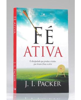 Fé Ativa | J. I. Packer
