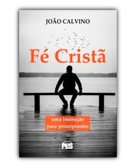 Fé Cristã | João Calvino