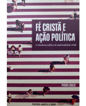 Fé Cristã e Ação Política | Pedro Dulci