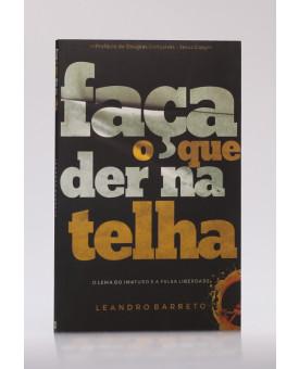 Faça o Que Der na Telha | Leandro Barreto