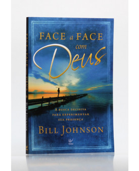 Face a Face com Deus | Bill Johnson