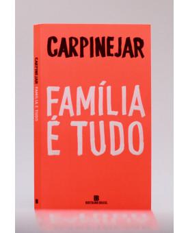 Família é Tudo | Carpinejar