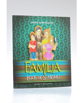 Família Egos de Si Mesmo | Daniela Xavier Rezende