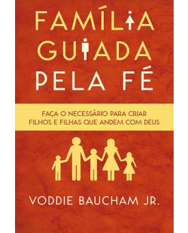 Família Guiada Pela Fé | Voddie Baucham Jr.