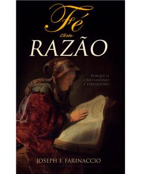 Fé com Razão | Joseph F. Farinaccio