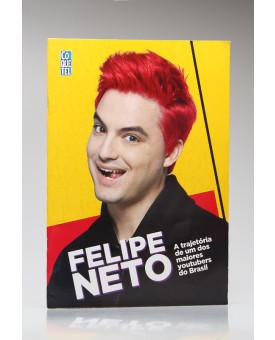 Felipe Neto a Trajetória de um dos Maiores Youtubers do Brasil | Felipe Neto