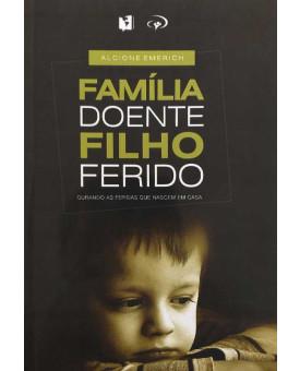 Família Doente Filho Ferido | Alcione Emerich