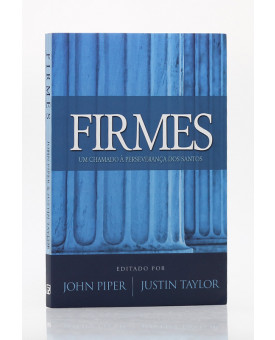 Firmes | John Piper & Justin Taylor