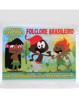 Prancheta Para Colorir Supersérie   Folclore Brasileiro