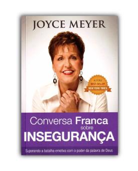 Conversa Franca sobre Insegurança | Joyce Meyer