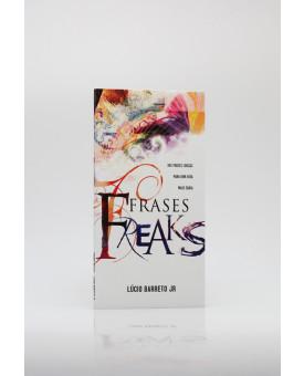 Frases Freaks | Lúcio Barreto Jr.