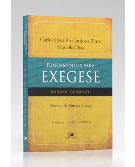 Fundamentos Para Exegese do Novo Testamento | Carlos Osvaldo Cardoso Pinto e Marcelo Dias