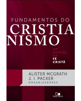 Fundamentos do Cristianismo | Alister McGrath