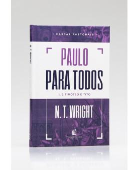 Paulo Para Todos | 1, 2 Timóteo e Tito | N. T. Wright