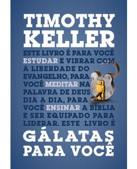 Livro Gálatas Para Você | Timothy Keller