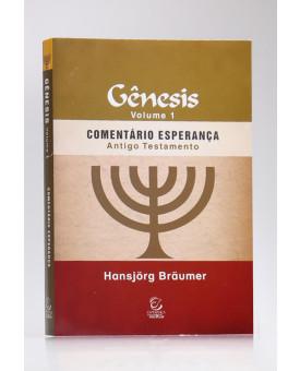 Comentário Esperança | Gênesis | Vol.1 | Antigo Testamento | Hansjörg Bräumer
