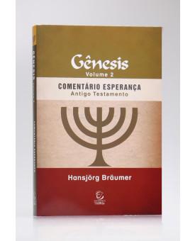 Comentário Esperança | Gênesis | Vol.2 | Antigo Testamento | Hansjörg Bräumer