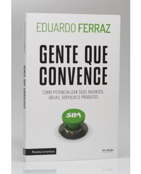 Gente que Convence | Eduardo Ferraz