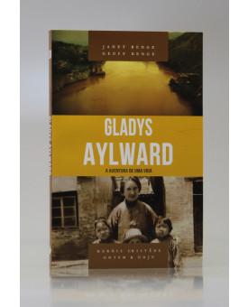 Série Heróis Cristãos Ontem & Hoje | Gladys Aylward | Janet Benge e Geoff Benge